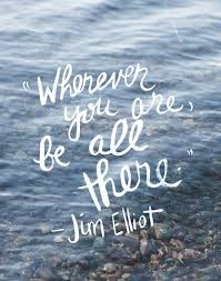 whereever you are be all there